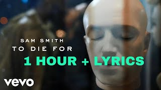 Sam Smith  To Die For   1 Hour