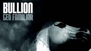 Bullion - Get Familiar