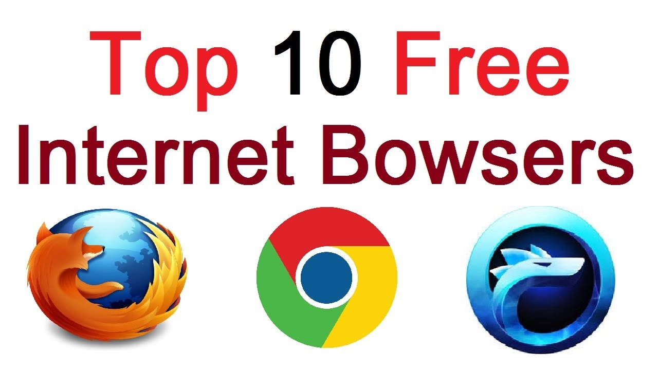 Top 10 free internet browser best web browsers youtube for 10 best free websites