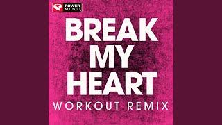 Break My Heart (Workout Extended Remix)