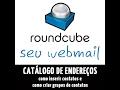 Catálogo de Endereços no Roundcube (WebMail),  como inserir contatos e como criar grupos de contatos