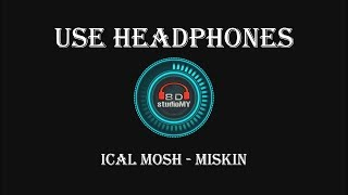 Ical Mosh - Miskin (8D Audio) 🎧