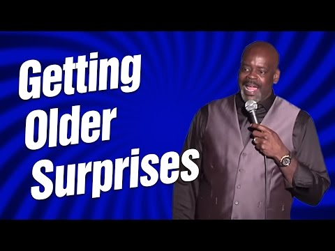 Getting Older Suprises (Stand Up Comedy)