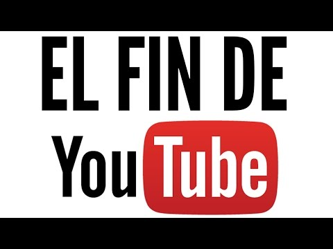 El fin de YouTube