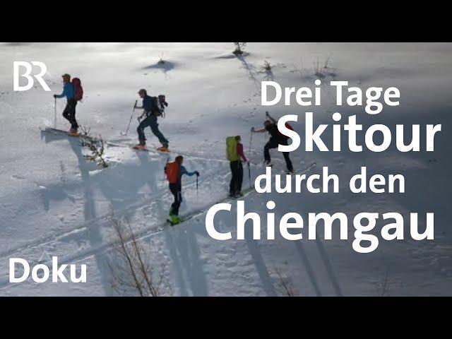 Dreitägige Ski-Durchquerung dahoam in Bayern: Chiemgau | Bergauf-Bergab | Doku | BR