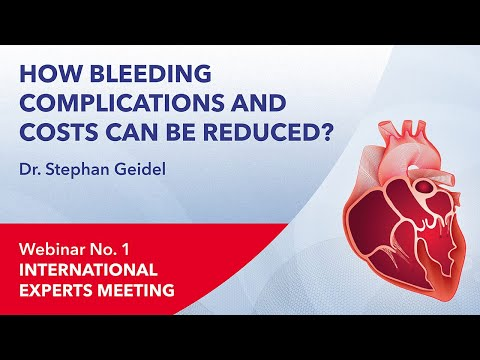 How bleeding complications and costs can be reduced? | Stephan Geidel | Webinar 1 | 2021