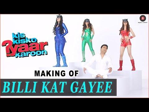 Billi Kat Gayee - Making   Kis Kisko Pyaar Karoon   Kapil Sharma - Elli Avram