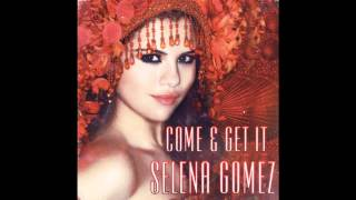 Selena gomez come & get it audio only ...