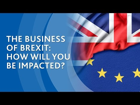 The business of Brexit: How will you be impacted?