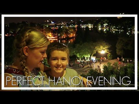THE PERFECT EVENING IN HANOI, VIETNAM