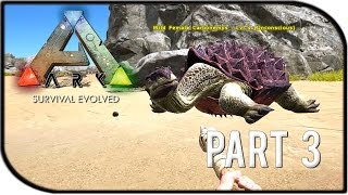 "ARK: Survival Evolved Gameplay Part 3 - ""Taming Dinosaurs + Turtles!"""