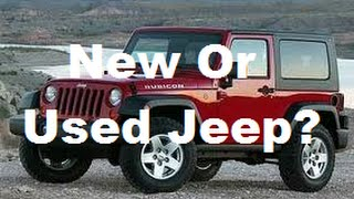 Buy A Used Or New Jeep Wrangler?
