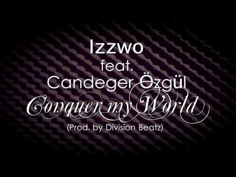 Izzwo feat Candeger Özgül - Conquer my World (Prod. by Division Beatz)(NHR2014)