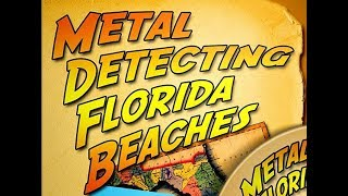 Metal Detecting Florida Beaches - Full DVD