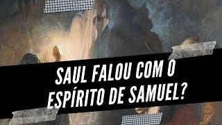 Saul falou com o espírito de Samuel? - 1 Samuel 28 - Leandro Quadros