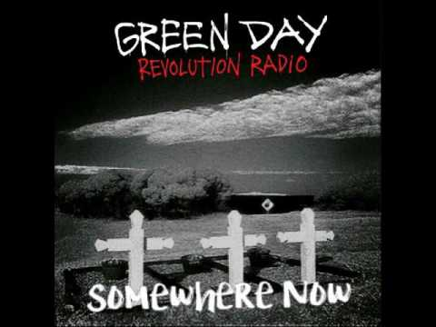 Green Day - Somewhere Now