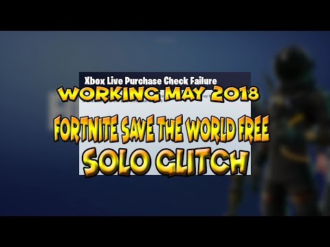*AFTER PATCH* FORTNITE SAVE THE WORLD FOR FREE - Fortnite: Battle Royale (MAY 2018)