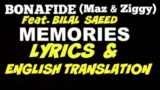 LYRICS & ENGLISH TRANSLATION | MEMORIES | BONAFIDE (Maz & Ziggy) | BILAL SAEED