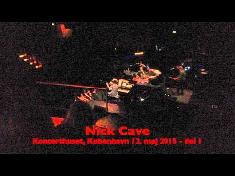 Nick Cave, Koncerthuset  Del 1