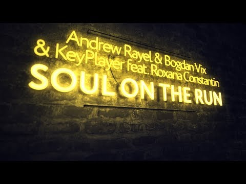 Andrew Rayel & Bogdan Vix and KeyPlayer ft. Roxana Constantin - Soul On The Run (Club Mix)