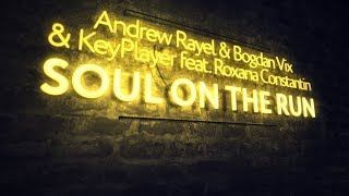 Andrew Rayel & Bogdan Vix and KeyPlayer ft. Roxana Constantin - Soul On The Run (Club Mix)