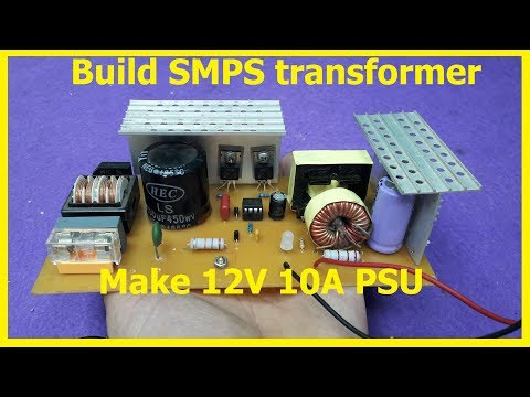 How to build SMPS transformer | Home make 12V 10A switching