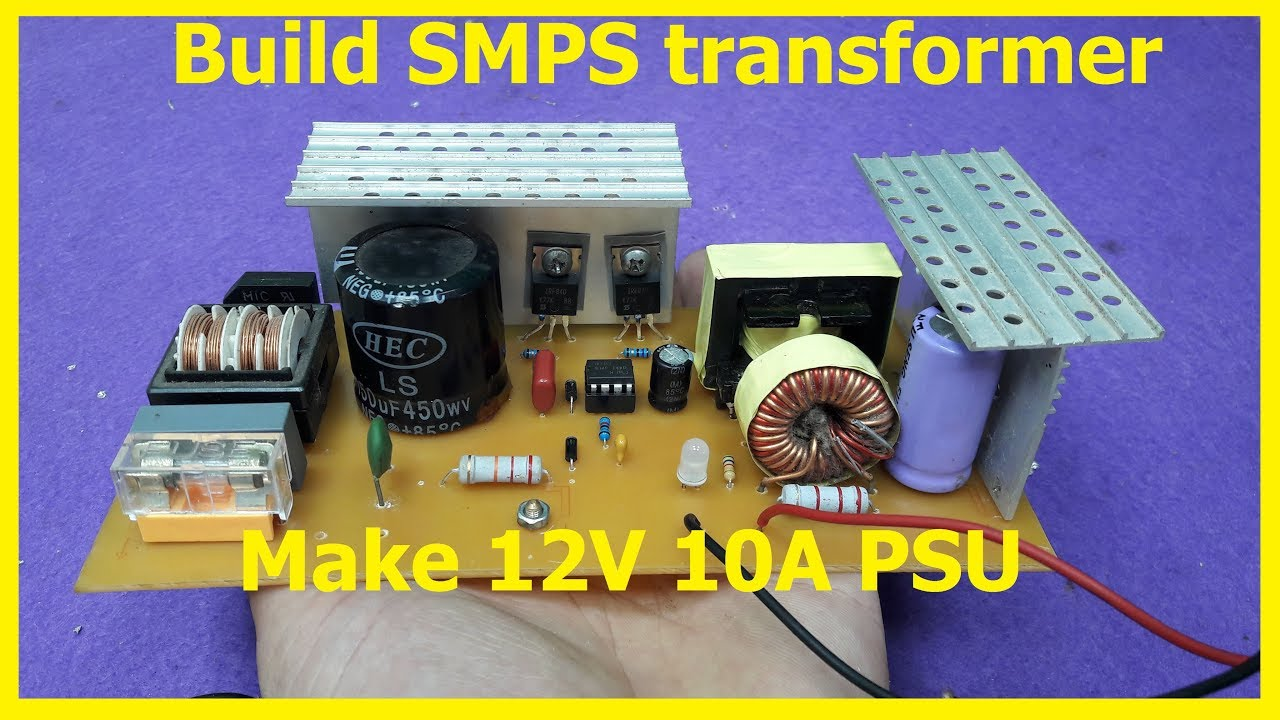 how to build smps transformer home make 12v 10a switching power supply [ 1280 x 720 Pixel ]