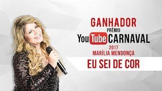 Baixar Marília Mendonça - Eu Sei De Cor  | Prêmio YouTube Carnaval 2017