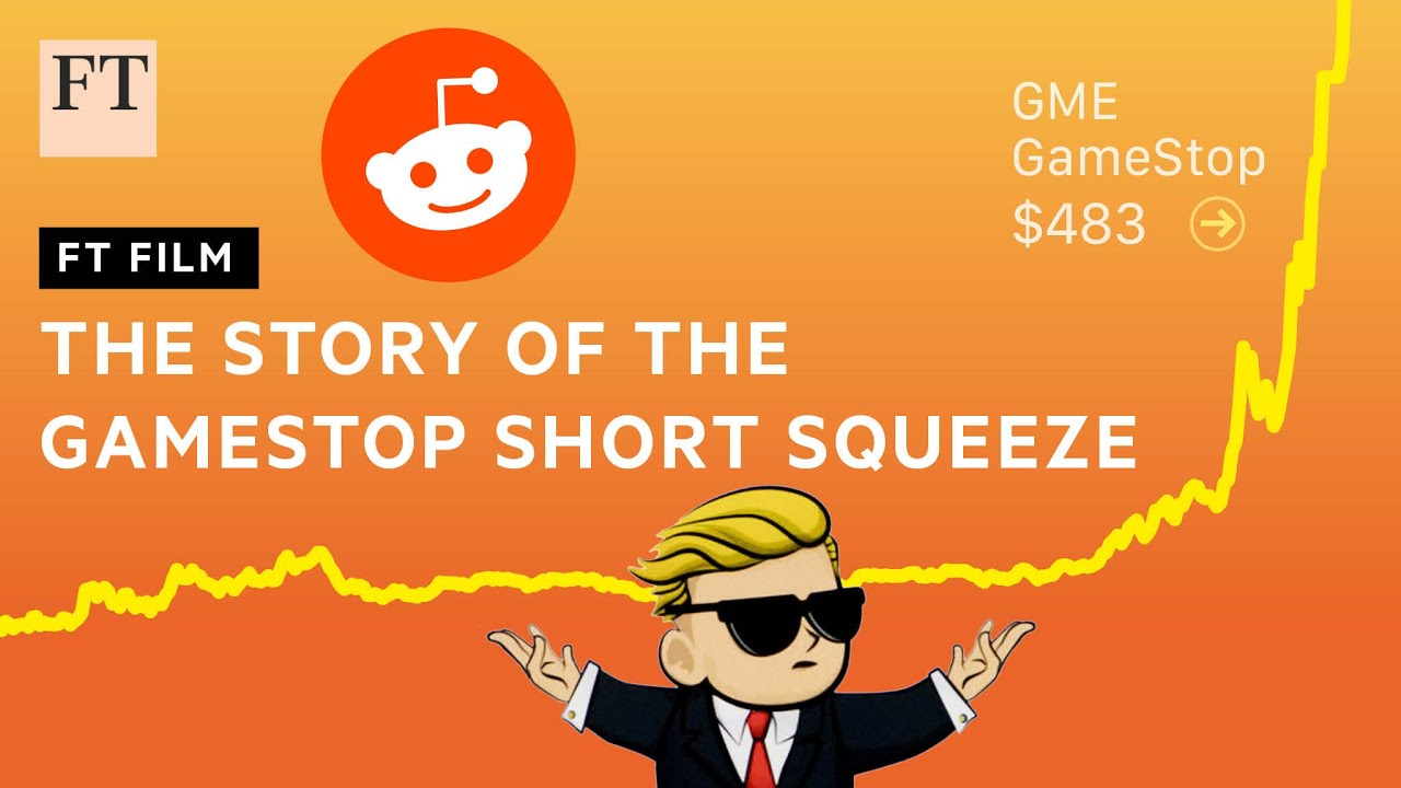 GameStop stock short squeeze: Reddit traders take GME on a wild ride I FT  Film - YouTube