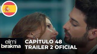 Elimi Bırakma No Sueltes Mi Mano Capitulo 48 Trailer 2 Oficial Subtítulos En Español Youtube