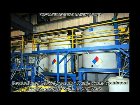 Used CWWS Foundry Waste Water Treatment System. DCM 2303