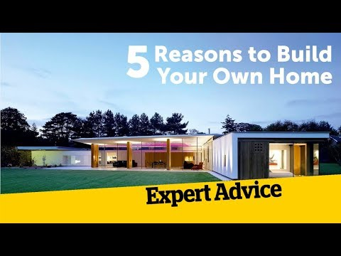 5 Reasons to Build Your Own Home