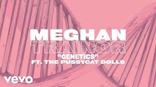 Meghan Trainor - Genetics (Lyric) ft. Pussycat Dolls