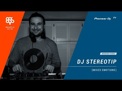 DJ STEREOTIP Megapolis 89.5 fm [ mixed emotions ] @ Pioneer DJ TV | Moscow