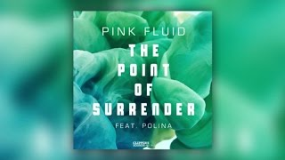 Pink Fluid Feat. Polina - The Point Of Surrender (Official Audio)