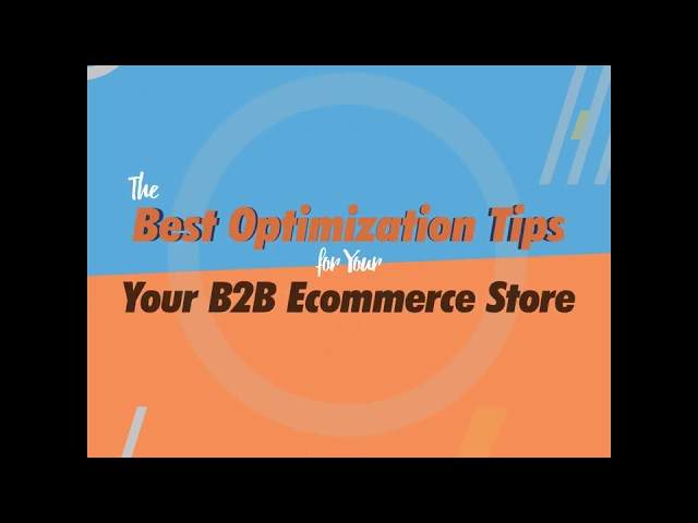 Best Optimization Tips For Your B2B Ecommerce Store   InSync