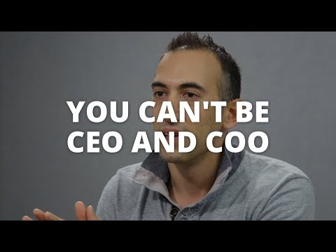 You Can't Be CEO and COO at the Same Time - Dan Roitman