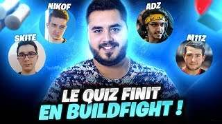 THE BIG QUIZ FORTNITE WHAT FINIT IN BUILDFIGHT! (Ft. Skite, Nikof, Adz - M11Z)