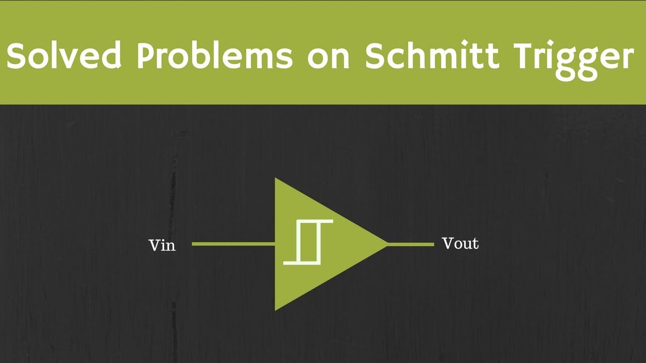Solved Examples On Schmitt Trigger And Comparator Youtube Inverting With Hysteresis