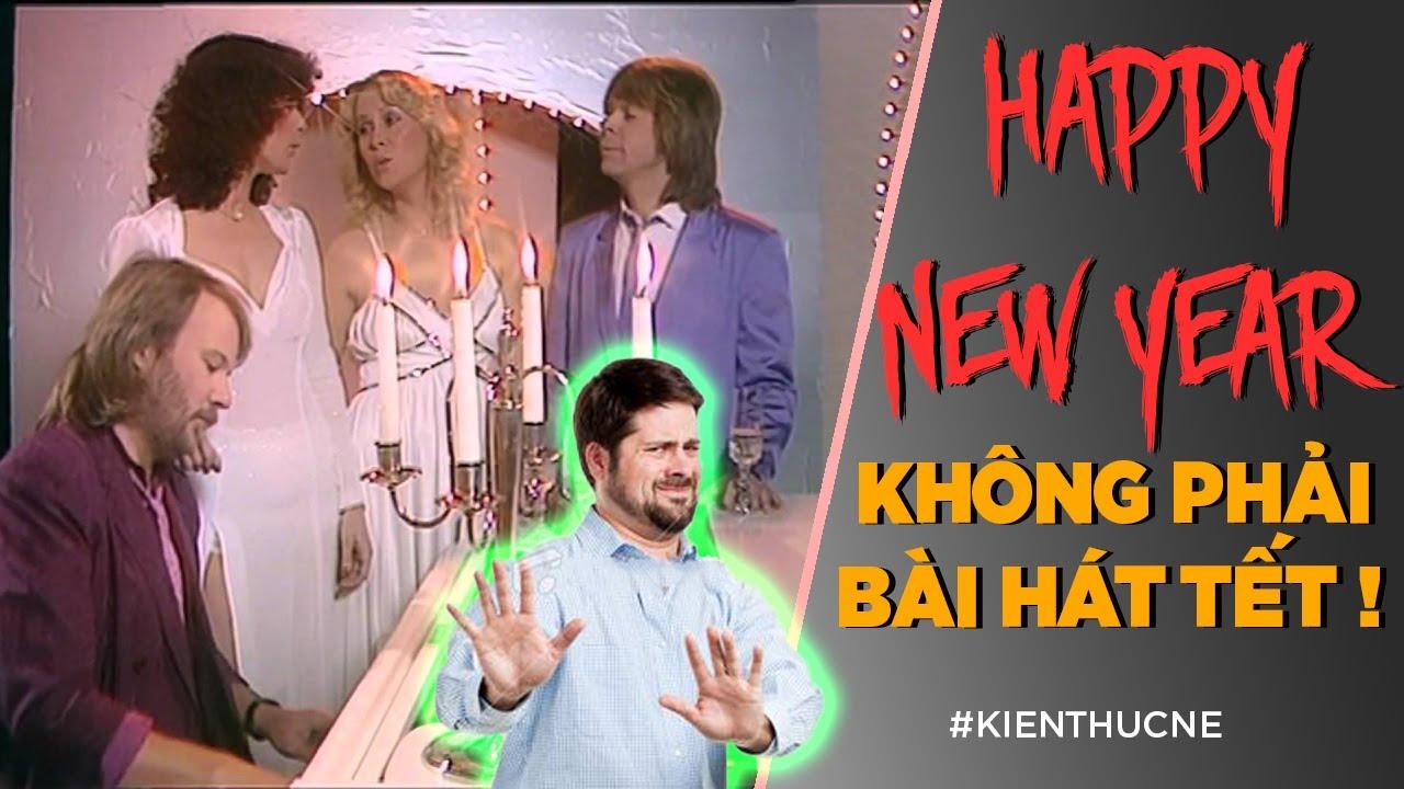 TẾT vì sao ĐỪNG NGHE Happy New Year [KienThucNe] [Dưa Leo DBTT] | Chi tiết nội dung về bản nhạc happy new year đúng nhất