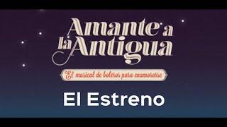 """Estreno """"Amante a la Antigua"""" el musical. Teatro Sánchez Aguilar"""