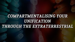 Compartmentalising Your Unification Through The Extraterrestrial