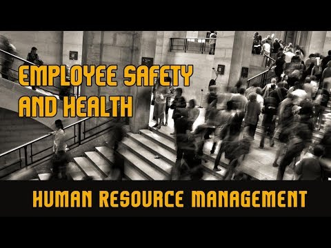 Employee Safety and Health l Human Resource Management