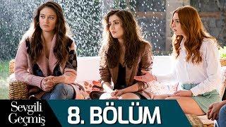 Download Sevgili Geçmiş 8. Bölüm (Final) Mp3 and Videos