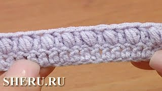 Вязание для начинающих. Вариант пышного столбика Урок 37 часть 3 из 3