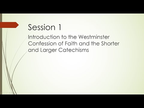 """Study - Session 1: The Westminster Confession of Faith and Catechisms """"Introduction"""""""