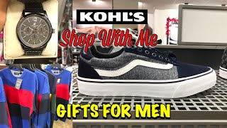 KOHL'S Shop With Me GIFTS FOR MEN Clothes SHOES & More!