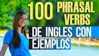 100 Phrasal Verbs en Inglés con Frases de Ejemplo - Cómo Entender Inglés Mejor
