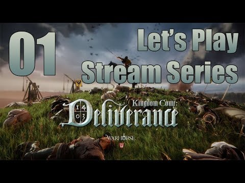 Kingdom Come: Deliverance - Let's Play Stream Series Part 1