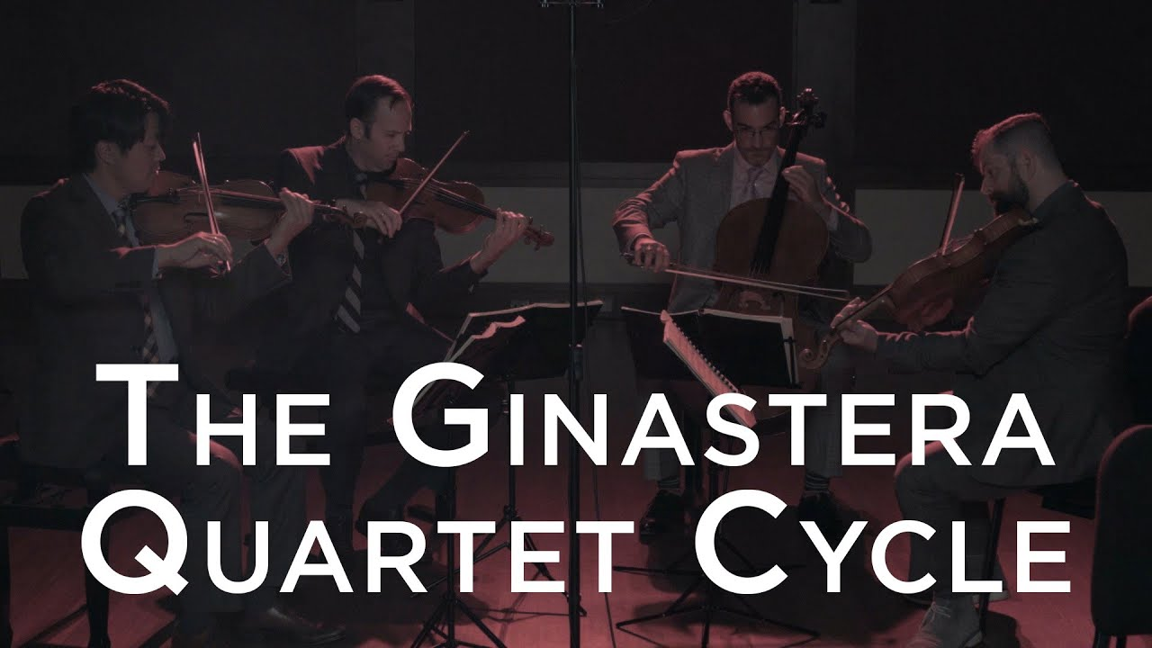 The Ginastera String Quartet Cycle